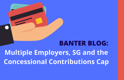 Multiple Employers, SG and the Concessional Contributions Cap