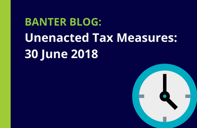 Unenacted Tax Measures at 30 June 2018: Bills Wrap Up