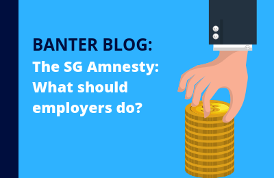 The SG Amnesty: What should employers do?