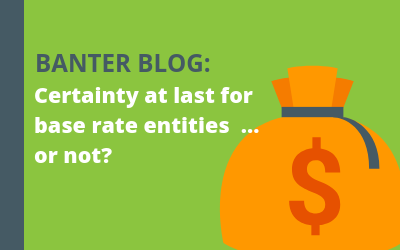 Certainty at last for base rate entities … or not?