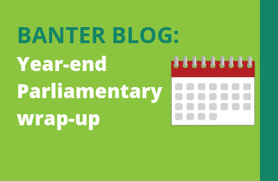 2018 Year-end Parliamentary wrap-up