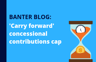 'Carry forward' concessional contributions cap